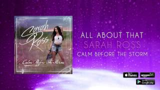 Sarah Ross - All About That (Official Audio)