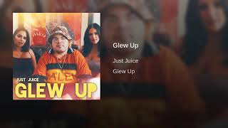 Just Juice - Glew Up (OFFICIAL AUDIO)