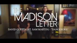 Dangerous - David Guetta ft. Sam Martin (Cover by The Madison Letter)