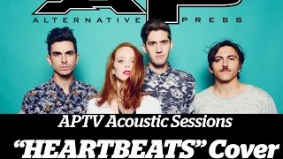 APTV Sessions: Royal Teeth - Heartbeats (cover) Acoustic