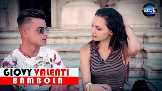 Giovy Valenti - Bambola (Video Ufficiale 2018)