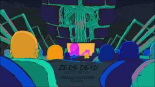 Zeds Dead - White Satin (ParallelUniverse Remix)