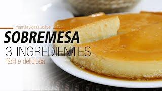 SOBREMESA COM APENAS 3 INGREDIENTES - deliciosa e fácil