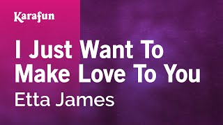 Karaoke I Just Want To Make Love To You - Etta James *