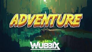 [Dubstep] Wubbix - Adventure