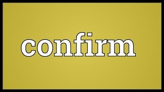 Confirm Meaning