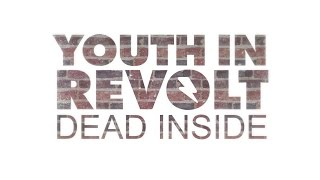 "Youth In Revolt - ""Dead Inside"" [Official Lyric Video]"