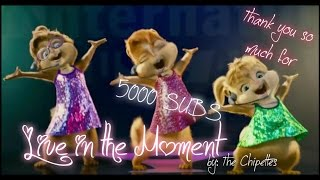 Chipettes - Live in the Moment (Full Mep) ♥Thanks for 5000 Subs♥