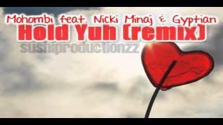 mohombi feat nicki minaj & gyptian - hold yuh (remix) ♥