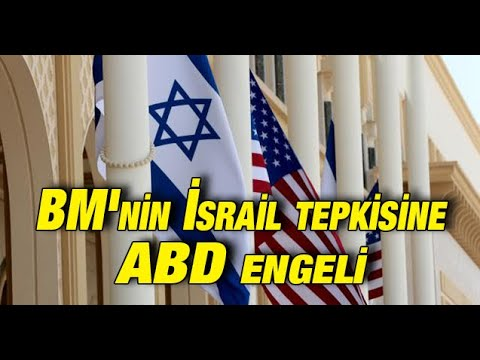 BM'nin İsrail'i kınamasına ABD engel oldu