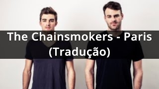 The Chainsmokers - Paris (Tradução)