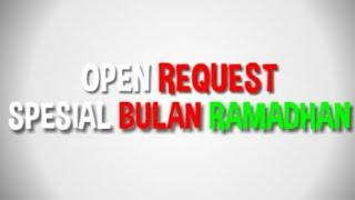 OPEN REQUEST! Spesial bulan Ramadhan