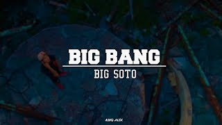Big Soto - BIG BANG [Letra + Audio Oficial]