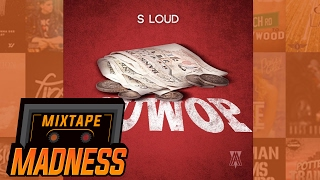 S Loud - Guwop | @MixtapeMadness