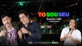 Fred & Gustavo - Tó Sou Seu (DVD 2014) part. Wesley Safadão