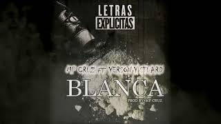 Blanca - Mp Cruz Feat Yerson Y Stuard Los Farandulay