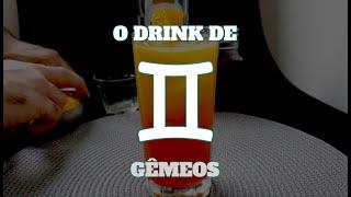 O DRINK DE GÊMEOS (Drinks do Zodíaco) | E Tome Drink!