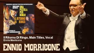 Ennio Morricone - Il Ritorno Di Ringo, Main Titles, Vocal - feat. Maurizio Graf