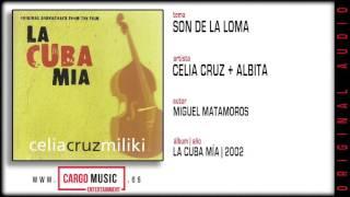 Son De La Loma - La Cuba Mía - Celia Cruz & Miliki feat. Various Artist [official audio]