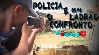 POLICIA E LADRÃO #4 (O CONFRONTO)