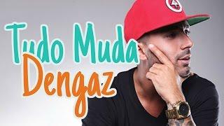 Dengaz feat. Matay - Tudo Muda (letra)