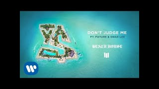 Ty Dolla $ign - Don't Judge Me (ft. Swae Lee & Future)