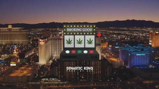 SMOKING GOOD | DINASTIC KING
