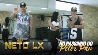 Neto LX - Passinho do Peter Pan (Coreografia Oficial)