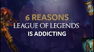 Why League of Legends Is so Addicting