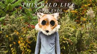"This Wild Life - ""Loose Ends"" (Real Friends Cover)"