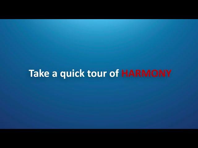 Take a Quick Tour of Harmony
