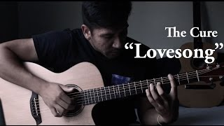 """""""Love Song"""" By The Cure (Fingerstyle Guitar Cover) Arr. Alberto Villa"""
