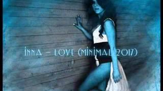 Inna   Love (Minimal 2017)