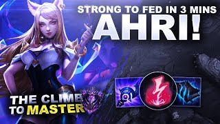 FROM STRONG TO FED IN 3MINS! AHRI MID! - Climb to Master | League of Legends