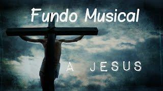 Fundo Musical - A Jesus