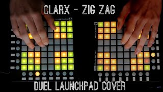 Clarx - Zig Zag (Duel Launchpad Cover)