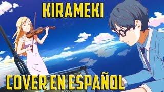 """Shigatsu Wa Kimi no Uso """"Kirameki"""" (Cover en Español) -TV Size-"""