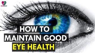How to Maintain Good Eye Health - Health Sutra