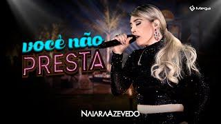 Naiara Azevedo - Você Não Presta (Clipe Oficial)