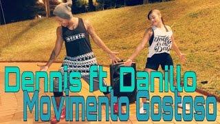 Dennis Feat. Danillo - Movimento Gostoso (Coreografia)