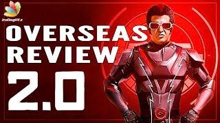 2.0 Movie Review - Overseas Audience Response |  Rajini, Director Shankar | New Tamil Movie