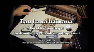 Lau kana bainana habib - Cover by Agil Assegaf