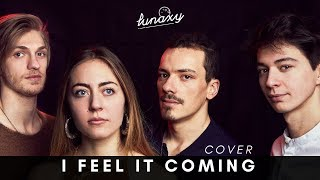 LUNAXY - I Feel It Coming (The Weeknd ft. Daft Punk) Cover