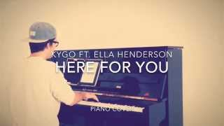 Kygo ft. Ella Henderson - Here For You (Piano Cover + Sheets)