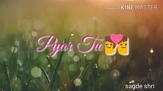 Pyar Tu Dil Tu what's app status