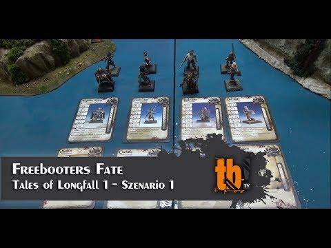 Freebooters Fate - Auftakt: Tales of Longfall #1 Kampagne - Szenario 1 [TB-TV #96]