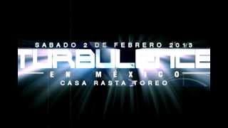 * TURBULENCE EN MÉXICO* SABADO 2 FEBRERO 2013* KING RUFF SOUND /NINE BAR/ VIBRAZION REGGAE