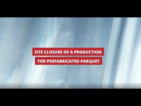 Site Closure of a Production for Prefabricated Parquet