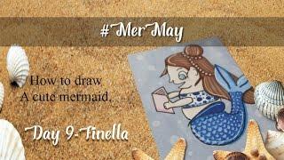 "#MerMay2017 Challenge ~ Day 9 ~ ""Finella"" ~ How to Draw a Cute Mermaid - Speedpaint Chibi Mermaid"