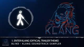 bLiNd - Klang Soundtrack Sampler - Enter Klang (Official Klang Trailer Theme) [Free Download]